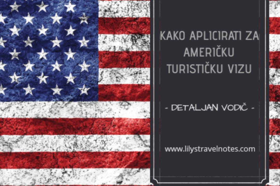 Kako aplicirati za američku turističku vizu - detaljan vodič